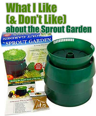 What I Like and Don't Like About the Sprout Garden Sprouter